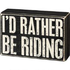 Primitives by Kathy Rather Be Riding Box Sign - TB