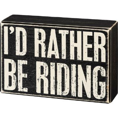 Primitives by Kathy Rather Be Riding Box Sign