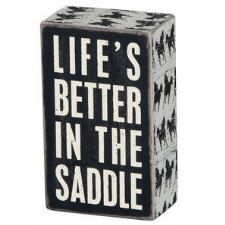 Lifes Better in the Saddle Box Sign - TB