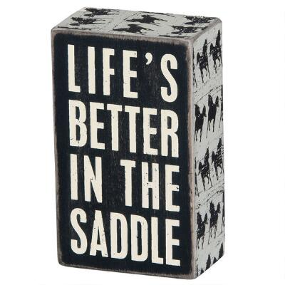 Lifes Better in the Saddle Box Sign