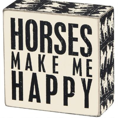 Horses Make me Happy Box Sign