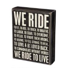 We Ride Box Sign - TB