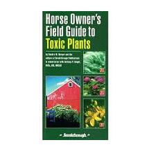 Horse Owners Field Guide To Toxic Plants - TB
