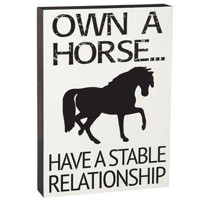 Own a Horse Have a Stable Relationship Wooden Wall Decor