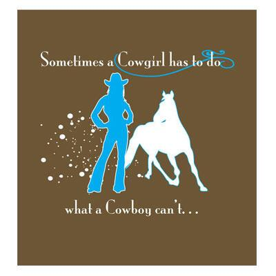 Sometimes A Cowgirl Ladies Tee