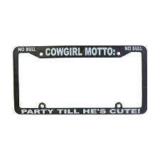 Cowgrils Unlimited Party Till Hes Cute Plate Frame