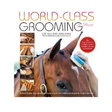 World Class Grooming for Horses by Cat Hill and Emma Ford - TB