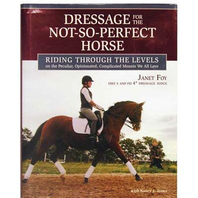 Dressage for the Not-So-Perfect Horse Hardcover Book