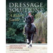 Dressage Solutions A Riders Guide Hardcover Book - TB