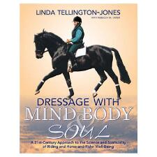 Dressage with Mind Body and Soul Paperback Book