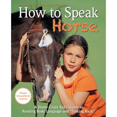 How to Speak Horse Harcover Book