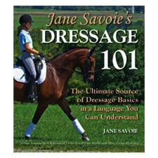 Jane Savoies Dressage 101 Paperback Book - TB