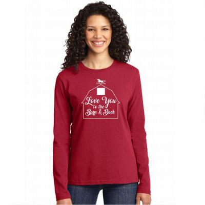 Love you to the Barn and Back Long Sleeve Ladies Tee