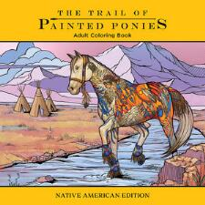 The Trail of Painted Ponies Adult Coloring Book - TB